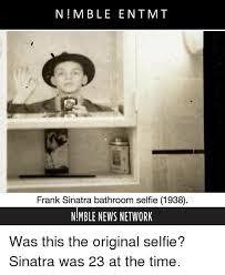 Bathroom Selfie Meme - n mble ent imt frank sinatra bathroom selfie 1938 nmble news
