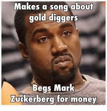 Internet Meme Song - makes a song about gold diggers begs mark zuckerberg for money