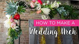 wedding arches diy how to wedding arch