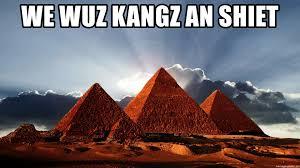 Shiet Meme - we wuz kangz an shiet dindus meme generator
