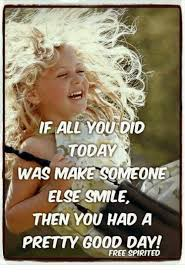Make Memes For Free - all you did today was make someone else smile then you had a pretty