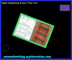 Woodworking Projects Plans Free by Simple Woodworking Project Plans Free 185614 Woodworking Plans