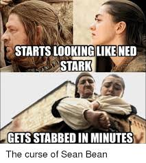 Ned Meme - starts looking like ned stark gets stabbed in minutes the curse of