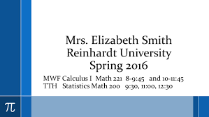 mrs elizabeth smith reinhardt university spring 2016 mwf calculus