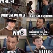 Carl Walking Dead Meme - carl eat a snickers memes pinterest walking dead chandler