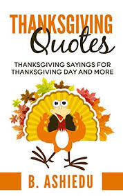 thanksgiving quotes thanksgiving sayings for thanksgiving day and