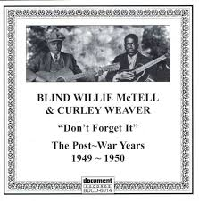 Blind Willie Mctell Chords Blind Willie Mctell U0026 Curley Weaver Don U0027t Forget It The Post
