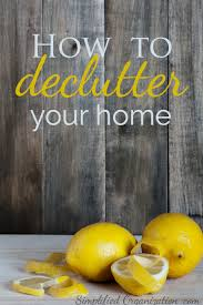 How To Declutter Your Home by How To Declutter Your Home Simplified Organization