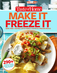 taste of home make it freeze it 295 make ahead meals that save