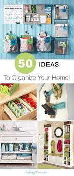 organize home 524 best home organizing ideas images on pinterest organization