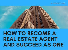 28 being a realtor beginner s guide to being a real estate being a realtor how to become a real estate agent and succeed as one