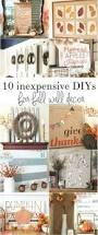 Diy Decorating On A Budget 100 Cheap And Easy Fall Decor Diy Ideas Autumn Thanksgiving And