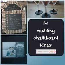 wedding chalkboard 14 wedding chalkboard ideas allfreediyweddings
