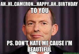 Cameron Meme - ah hi cameron happy ah birthday to you ps don t hate me