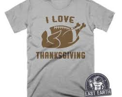 thanksgiving tshirt i thanksgiving t shirt turkey shirt day football