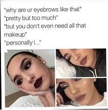 Make Up Meme - 15 makeup memes to get you through your day glamrika
