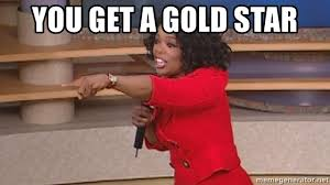 Oprah Meme You Get - you get a gold star you get a car oprah meme generator