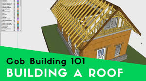 Building A House Online by How To Build And Attach Roofing On A Cob House Youtube