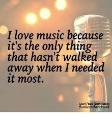 I Love L Meme - i love music because it s the only thing that hasn t walked away