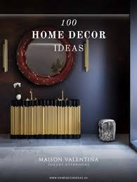 Maison Home Decor 100 Home Decor Ideas By Maison Valentina Issuu