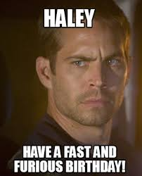 Haley Meme - meme creator paul walker dead fast and furious meme generator at