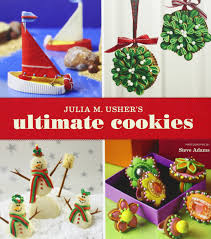julia m usher u0027s ultimate cookies julia m usher steve adams