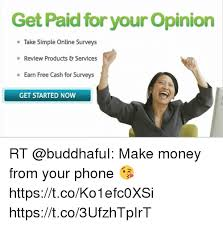 Make Meme Online Free - get paid for your opinion take simple online surveys review products