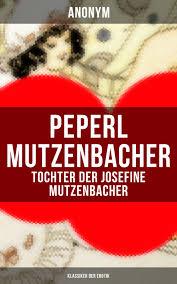 josefine mutzenbacher peperl mutzenbacher tochter der josefine mutzenbacher klassiker