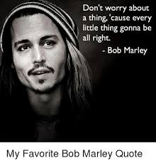 25 best memes about bob marley quotes bob marley quotes memes