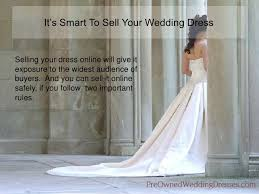 selling wedding dress preowned wedding dreses i sell wedding dress i used wedding dress