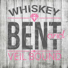 whiskey glass svg whiskey bent and veil bound svg instant digital download