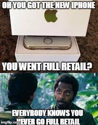 New Iphone Meme - full retail imgflip