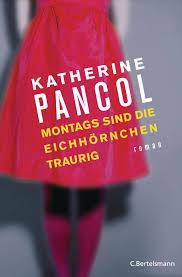 K He Bestellen Katherine Pancol Montags Sind Die Eichhörnchen Traurig C