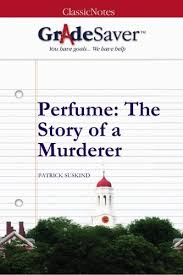 themes perfume the story of a murderer perfume the story of a murderer themes gradesaver