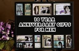 10 year anniversary gift for and creative 10 year anniversary gifts for men the men