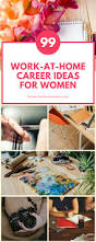 Home 99 by 99 Work At Home Career Ideas For Women