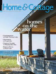northern home u0026 cottage june july 2015 by mynorth issuu