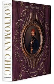 Ottoman Books Ottoman Chic Serdar Gulgun 9781614282662 Books