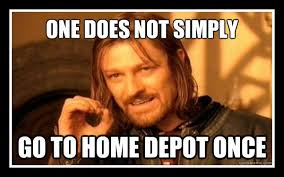 Handyman Meme - one does not simply go to home depot once bob s jobs handyman