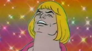 He Man Meme - he man sings heyyeyaaeyaaaeyaeyaa know your meme