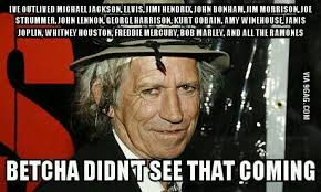 Keith Richards Memes - keith richards will live forever