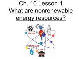 5th grade ch 10 lesson 1 what are nonrenewable energy resources