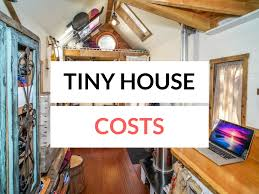 Low Cost Tiny House Tiny House Cost Detailed Budgets Itemized Lists U0026 Photos Examples