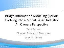bureau d ot bridge information modeling brim evolving into a model based