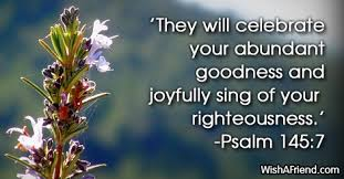 they will celebrate your abundant goodness bible verses for