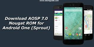 android rom aosp 7 0 nougat rom for android one sprout
