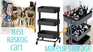 Ikea Raskog Rolling Cart Ikea Hack Ikea Raskog Cart Makeup Storage Tommie Dooley Youtube