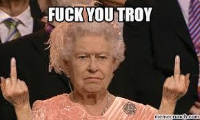 Meme Fuck You - you troy