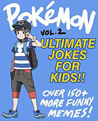 Pokemon Kid Meme - pokemon ultimate unofficial jokes memes for kids vol 2 over