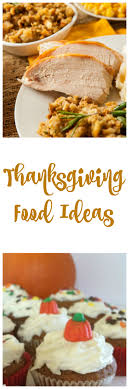 thanksgiving food ideas check out these ideas for your next